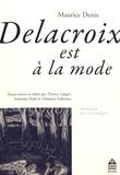 Maurice Denis - Delacroix est à la mode.