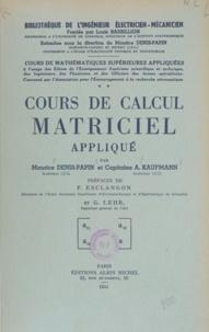 Maurice Denis-Papin et A. Kaufmann - Cours de Calcul matriciel appliqué (2).