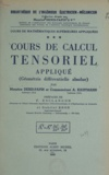 Maurice Denis-Papin et Arnold Kaufmann - Cours de mathématiques supérieures appliquées (3) - Cours de calcul tensoriel appliqué : géométrie différentielle absolue.