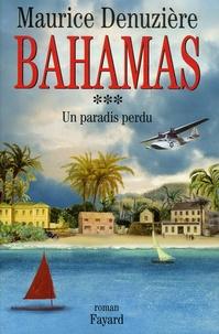 Maurice Denuzière - Bahamas Tome 3 : Un paradis perdu.