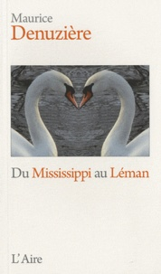 Maurice Denuzière - Du Mississippi au Léman.