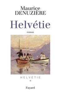 Maurice Denuzière - Helvétie Tome 1 : .