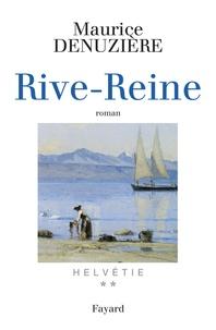 Maurice Denuzière - Helvétie Tome 2 : Rive-Reine.