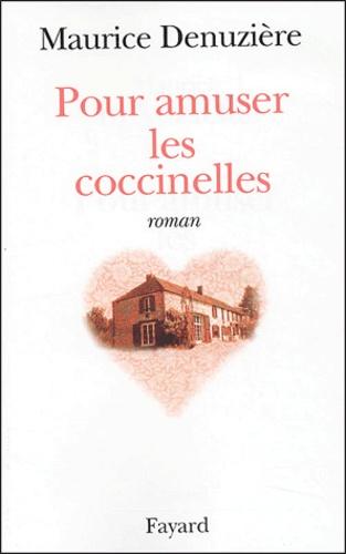 Maurice Denuzière - Pour amuser les coccinelles.