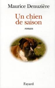 Maurice Denuzière - Un chien de saison.