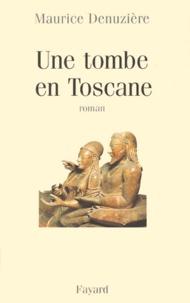 Maurice Denuzière - Une tombe en Toscane.