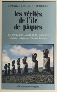 Maurice Déribéré et Paulette Déribéré - Les vérités de l'Île de Pâques.