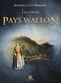 Maurice Des Ombiaux - Les Contes du pays Wallon.