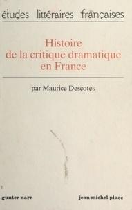 Maurice Descotes et Ernst Behler - Histoire de la critique dramatique en France.