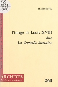 """Maurice Descotes et Michel Minard - L'image de Louis XVIII dans """"La comédie humaine""""."""