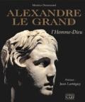 Maurice Dessemond - Alexandre le Grand - L'Homme-Dieu.