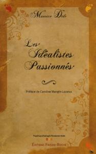 Maurice Dide - Les idéalistes passionnés.