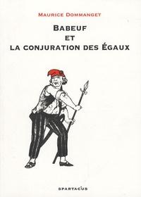 Maurice Dommanget - Babeuf et la conjuration des Egaux.