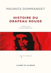 Maurice Dommanget - Histoire du drapeau rouge.