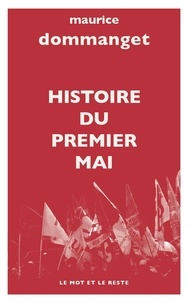 Maurice Dommanget - Histoire du Premier Mai.