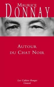 Maurice Donnay - Autour du Chat noir - Les Cahiers rouges.