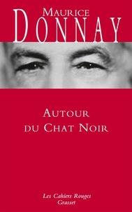 Maurice Donnay - Autour du Chat Noir.