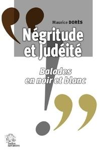 Maurice Dorès - Négritude et Judéité - Balades en noir et blanc.