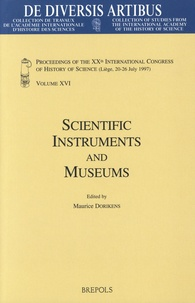 Maurice Dorikens - Scientific Instruments and Museums - Proceedings of the XXth International Congress of History of Science (Liège, 20-26 July 1997) Volume XVI.