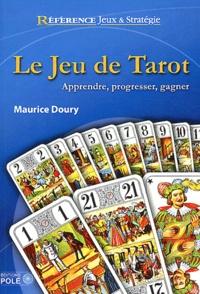 Maurice Doury - Le jeu de Tarot - Apprendre, progresser, gagner.