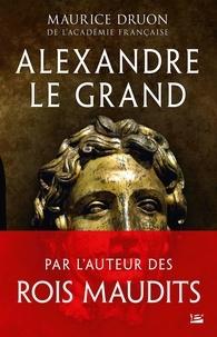Maurice Druon - Alexandre le Grand.