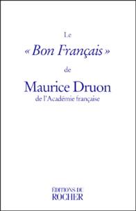 Maurice Druon - Le bon français.