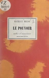 Maurice Druon - Le pouvoir.
