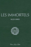Maurice Druon - Les immortels - Dictionnaire biographique et chronologique des membres de l'Académie française depuis sa création en 1635 jusqu'au début du XXIe siècle.