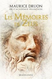 Maurice Druon - Les Mémoires de Zeus.