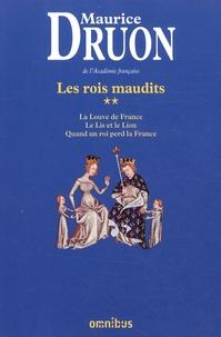 Maurice Druon - Les Rois maudits Tome 2 : La Louve de France ; Le Lis et le Lion ; Quand un roi perd la France.