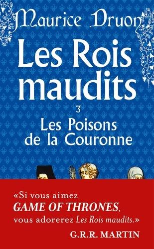 Maurice Druon - Les Rois maudits Tome 3 : Les Poisons de la couronne.