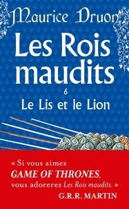 Maurice Druon - Les Rois maudits Tome 6 : Le Lis et le Lion.