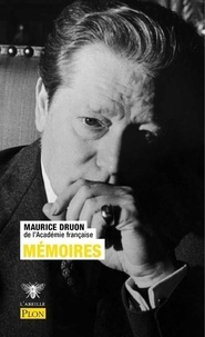 Maurice Druon - Mémoires.