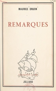 Maurice Druon et Lucie Faure - Remarques.