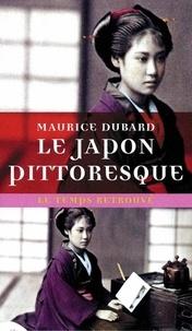 Maurice Dubard - Le Japon pittoresque.