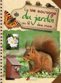 Maurice Dupérat - La vie sauvage du jardin au fil des saisons.