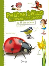 Maurice Dupérat - Petites bêtes et plantes des jardins au fil des saisons.