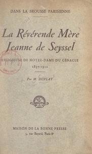 Maurice Duplay et J.-B. Lemius - La révérende mère Jeanne de Seyssel - Religieuse de Notre-Dame-du-Cénacle (1857-1912).