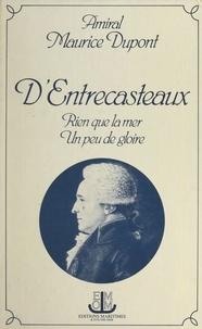 Maurice Dupont et  Collectif - D'Entrecasteaux - Rien que la mer, un peu de gloire.