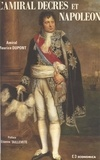 Maurice Dupont et Etienne Taillemite - L'Amiral Decrès et Napoléon ou la Fidélité orageuse d'un ministre.