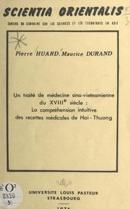 Maurice Durand et Pierre Huard - Un traité de médecine sino-vietnamienne du XVIIIe siècle - La compréhension intuitive des recettes médicales de Hai-Thuong.