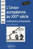 Maurice Durousset - L'union européenne au xxième siècle : institutions et économie.