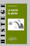 Maurice Durousset - Le marché du pétrole.