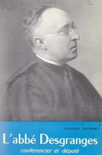 Maurice Dutroncy et Jean Guitton - L'abbé Desgranges, conférencier et député, 1874-1958.