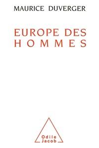 Maurice Duverger - Europe des hommes - Une métamorphose inachevée.