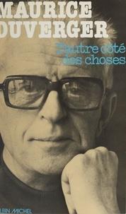 Maurice Duverger - L'Autre côté des choses.