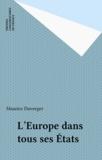 Maurice Duverger - L'Europe dans tous ses États.