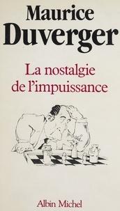 Maurice Duverger - La Nostalgie de l'impuissance.
