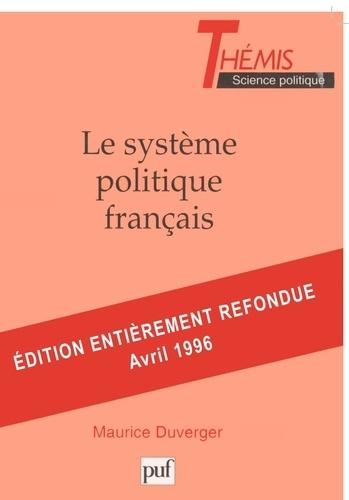 Maurice Duverger - Le système politique français - Droit constitutionnel et Science politique.