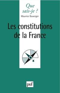Maurice Duverger - Les constitutions de la France.